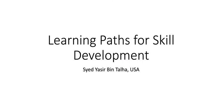 Learning Paths For Skill Development (By Syed Yasir Bin Talha)